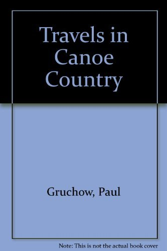 Travels in Canoe Country