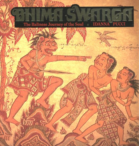 Bhima Swarga: The Balinese Journey of the Soul: Pucci, Idanna