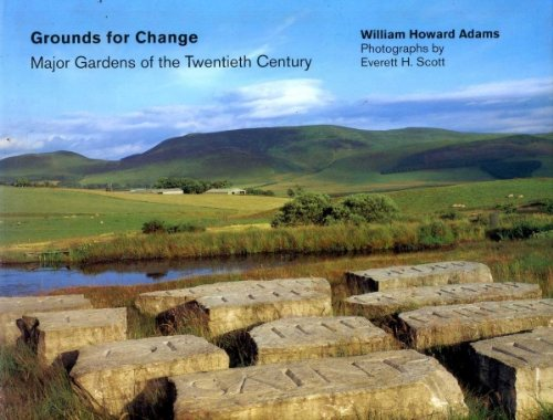 Grounds for Change: Major Gardens of the: William Howard Adams