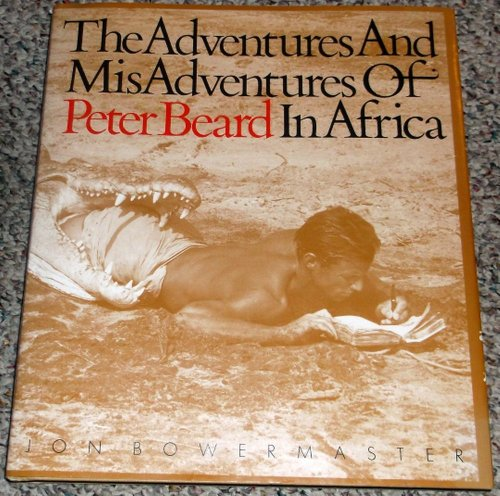 9780821219072: The Adventures and Misadventures of Peter Beard in Africa