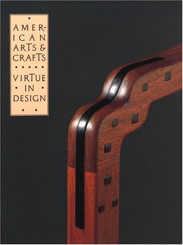 American Arts & Crafts: Virtue in Design