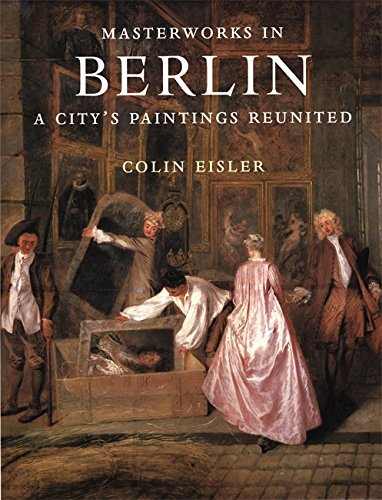 9780821219515: Masterworks in Berlin: A City's Paintings Reunited (A Bulfinch Press book)