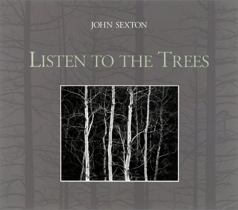 Listen to the Trees: Sexton, John