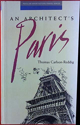 An Architect's Paris (Bulfinch Architecture/Travel Series)