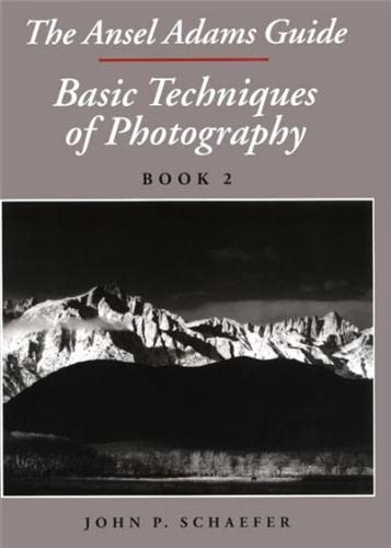 9780821219560: Basic Techniques Of Photography Book 2: An Ansel Adams Guide: Techniques of Creative Photography: v. 1