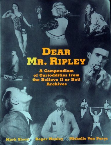 9780821219683: Dear Mr. Ripley: A Compendium of Curioddities from the Believe It or Not! Archives