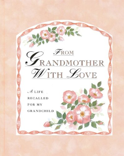 9780821219706: From Grandmother With Love: A Life Recalled for My Grandchild