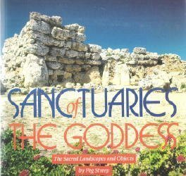 SANCTUARIES OF THE GODDESS the Sacred Landscapes and Objects
