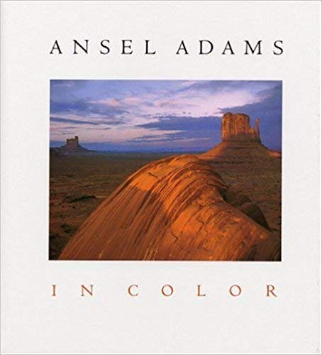 Ansel Adams in Color: Adams, Ansel; Callahan, Harry M.