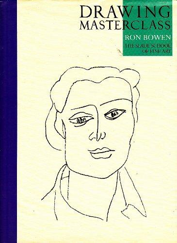 DRAWING MASTERCLASS: Bowen, Ron