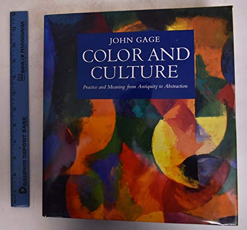 9780821220436: Color and Culture: Practice and Meaning from Antiquity to Abstraction (Color & Culture)