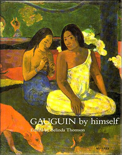 Gauguin By Himself: Thomson Belinda, Ed.