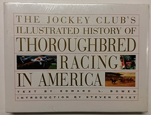 The Jockey Club's Illustrated History of Thoroughbred Racing in America (SIGNED): Bowen, ...