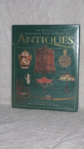 9780821220771: The Bulfinch Illustrated Encyclopedia of Antiques (Bulfinch Illustrated Encyclopedia of Antiques Vol. 1)