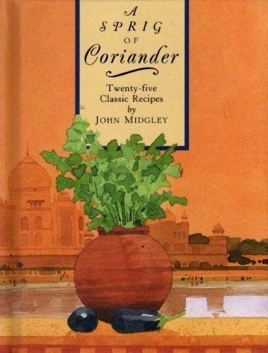 9780821220986: A Sprig of Coriander: Twenty-Five Classic Recipes