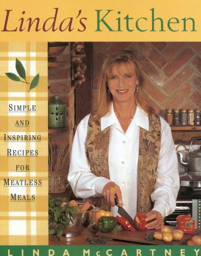 Linda's Kitchen: Simple and Inspiring Recipes for Meat-Less Meals (082122123X) by McCartney, Linda