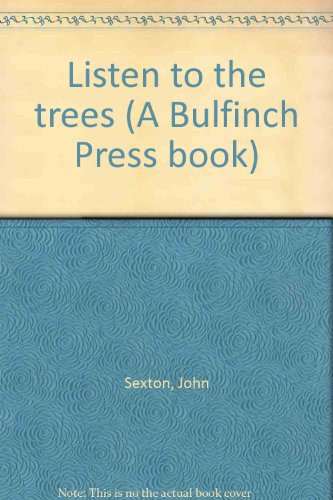 9780821221655: Listen to the trees (A Bulfinch Press book)