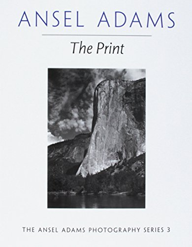 9780821221877: The Print (Ansel Adams Photography)
