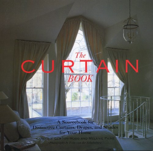 9780821221945: The Curtain Book: A Sourcebook for Distinctive Curtains, Drapes, and Shades for Your Home