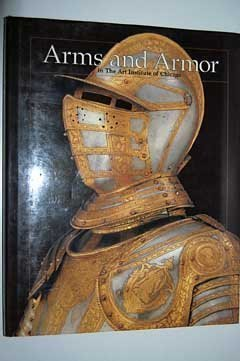 9780821222058: Arms and Armor in the Art Institute of Chicago