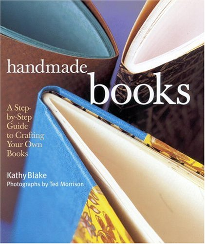9780821222201: Handmade Books: A Step-by-Step Guide to Crafting Your Own Books