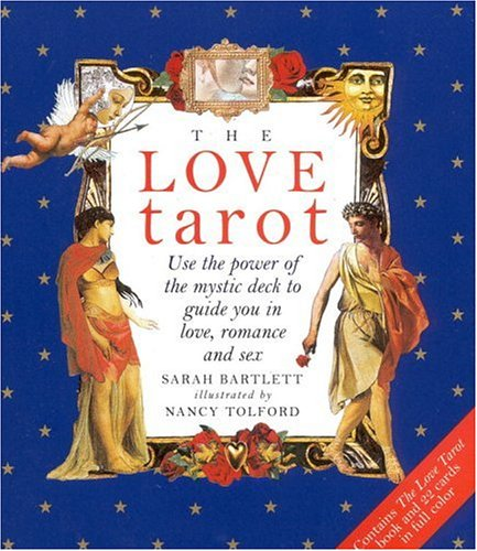 9780821222232: The Love Tarot: Uses the Power of the Mystic Deck to Guide You in Love, Romance and Sex