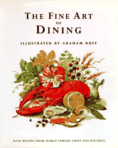 9780821222249: The Fine Art of Dining: With Recipes from World Famous Chefs and Kitchens