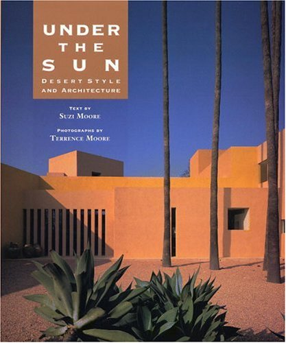 9780821222263: Under the Sun: Desert Architecture and Style