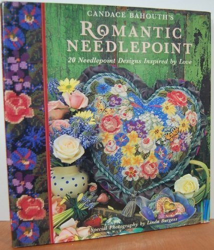 Candace Bahouth's Romantic Needlepoint: 20 Needlepoint Designs Inspired by Love (0821222384) by Candace Bahouth