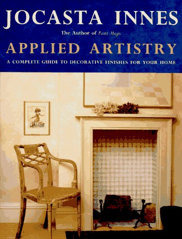 Applied Artistry: A Complete Guide to Decorative: Jocasta Innes