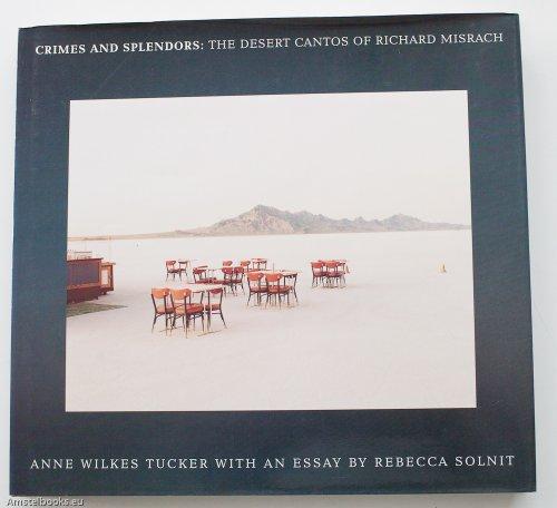 9780821222546: Crimes and Splendors: The Desert Cantos of Richard Misrach