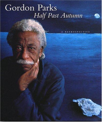 Half Past Autumn: A Retrospective: Gordon Parks