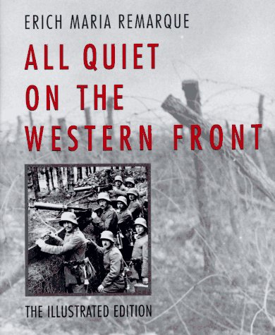 All Quiet on the Western Front: The Illustrated Edition: Remarque, Erich Maria