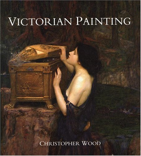 Victorian Painting: Wood, Christopher