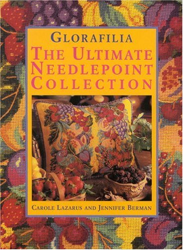 9780821223307: Glorafilia: The Ultimate Needlepoint Collection