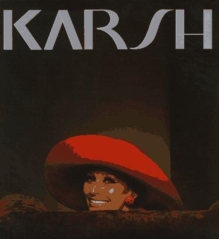 Karsh: A Sixty Year Retrospective: Karsh, Yousuf
