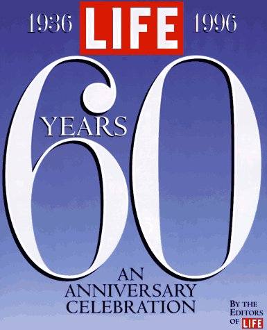 9780821223352: Life Sixty Years: A 60th Anniversary Celebration 1936-1996