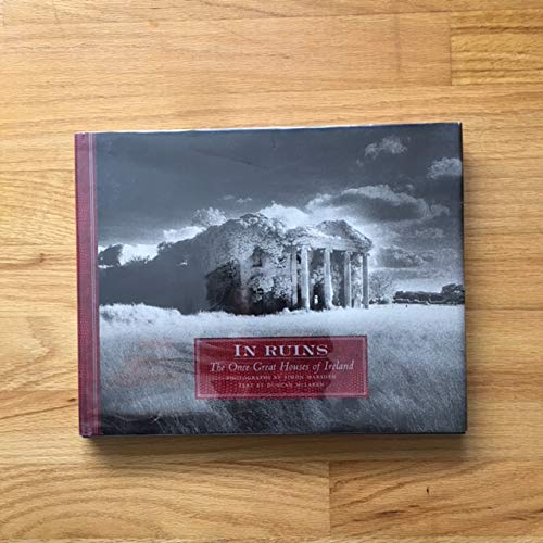 9780821223567: In Ruins: The Once Great Houses of Ireland