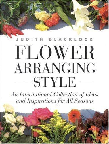 Flower Arranging Style: An International Collection of: Blacklock, Judith