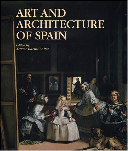 Art and Architecture of Spain (0821224565) by Javier Arce; Xavier Barral i Altet