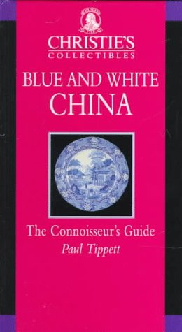 9780821224601: Blue and White China: The Connoisseur's Guide (Christie's Collectibles)