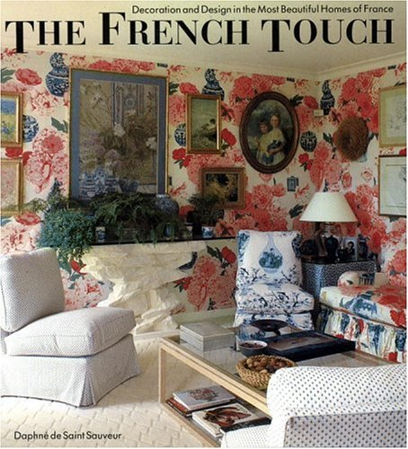 9780821224649: The French Touch: Decoration and Design in the Most Beautiful Homes of France