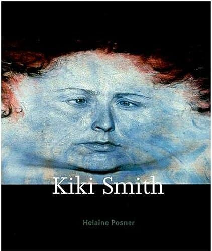 Kiki Smith: Posner, Helaine, Frankel, David, Smith, Kiki