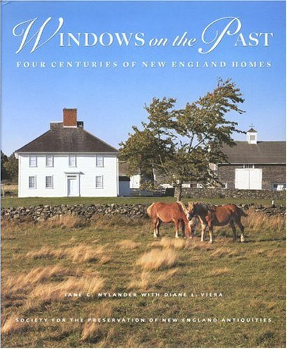 Windows on the Past: Four Centuries of New England Homes