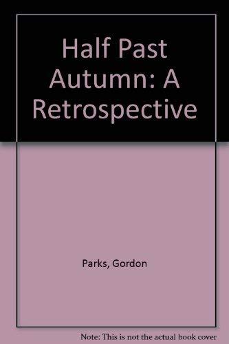 Half Past Aitumn : A Retrospective: Brookman, Philip {Essay By}
