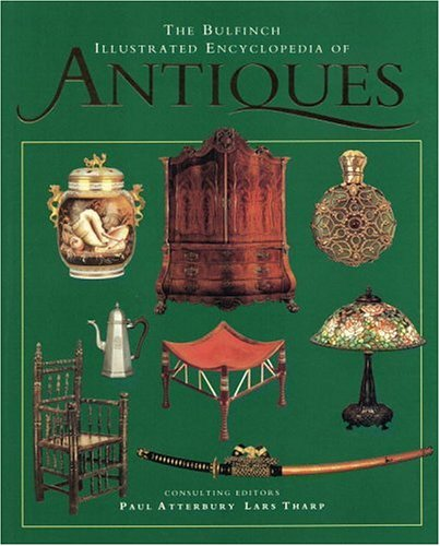 9780821225066: The Bulfinch Illustrated Encyclopedia of Antiques