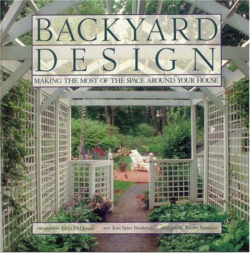 9780821225288: Backyard Design: Making the Most of the Space Around Your House