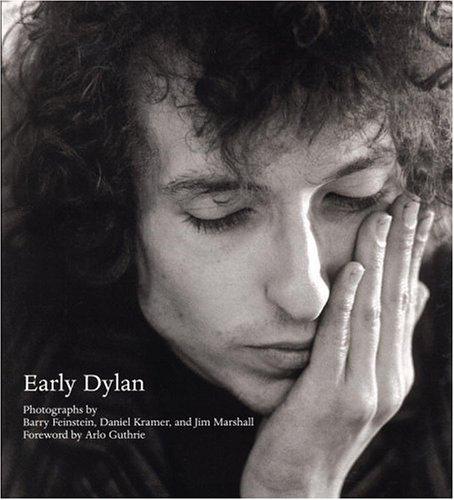 Early Dylan: Photographs by Barry Feinstein, Daniel Kramer and Jim Marshall (SIGNED): Feinstein, ...