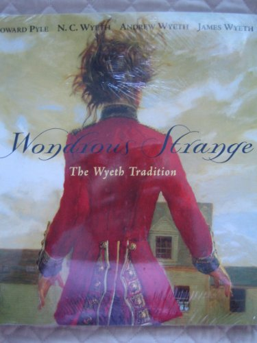 9780821225363: Wondrous Strange: The Wyeth Tradition : Howard Pyle, N.C. Wyeth, Andrew Wyeth, James Wyeth