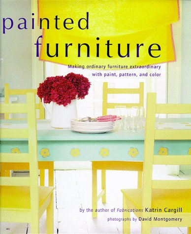 9780821225417: Painted Furniture: Making Ordinary Furniture Extraordinary With Paint, Pattern, and Color